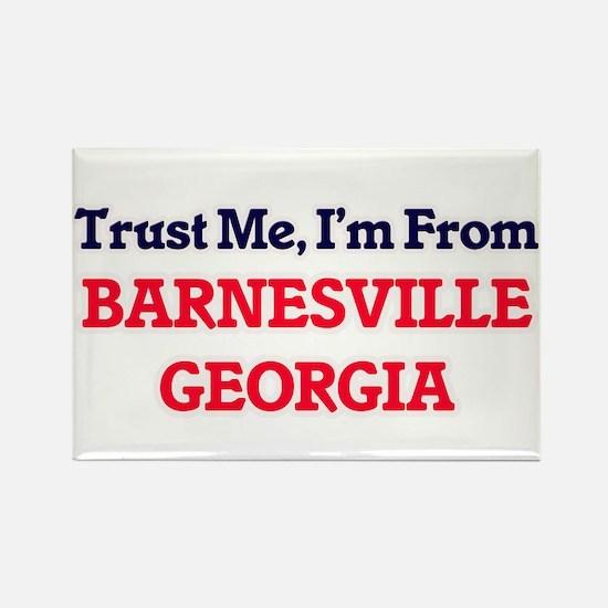 Trust Me, I'm from Barnesville Georgia Magnets