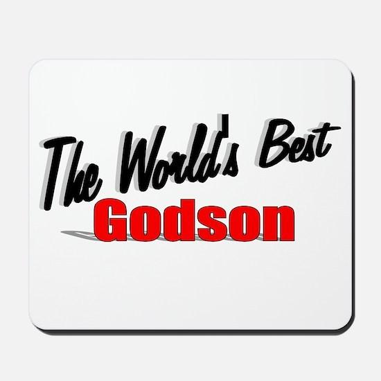 """The World's Best Godson"" Mousepad"