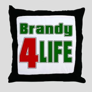Brandy For Life Throw Pillow