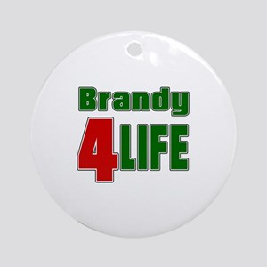 Brandy For Life Round Ornament