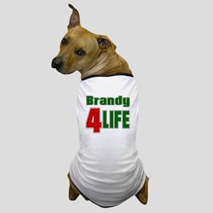 Brandy For Life Dog T-Shirt
