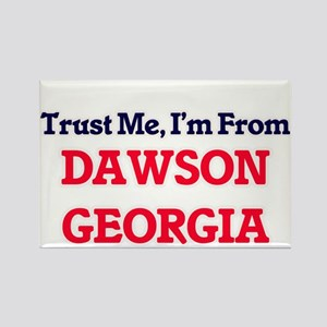 Trust Me, I'm from Dawson Georgia Magnets