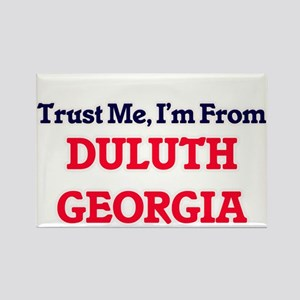 Trust Me, I'm from Duluth Georgia Magnets