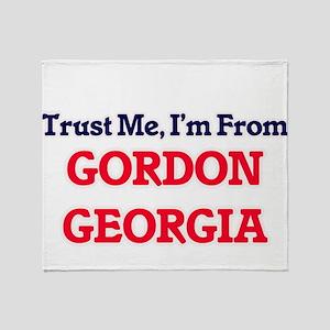 Trust Me, I'm from Gordon Georgia Throw Blanket