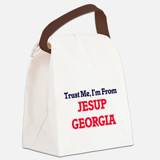 Trust Me, I'm from Jesup Georgia Canvas Lunch Bag