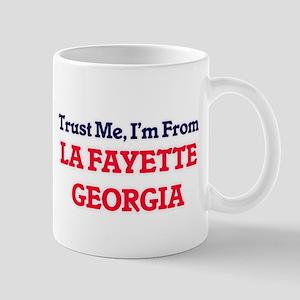 Trust Me, I'm from La Fayette Georgia Mugs
