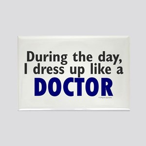 Dress Up Like A Doctor Rectangle Magnet