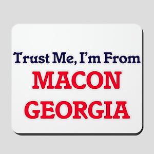 Trust Me, I'm from Macon Georgia Mousepad