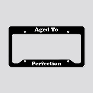 Aged To Perfection License Plate Holder