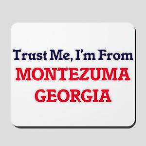 Trust Me, I'm from Montezuma Georgia Mousepad