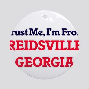 Trust Me, I'm from Reidsville Georg Round Ornament