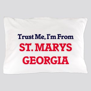 Trust Me, I'm from St. Marys Georgia Pillow Case