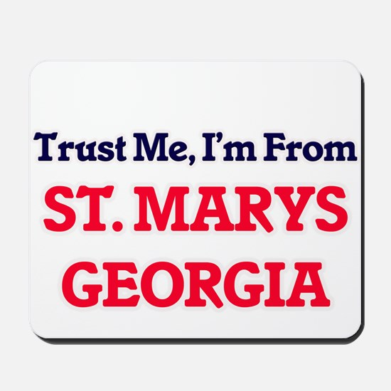 Trust Me, I'm from St. Marys Georgia Mousepad
