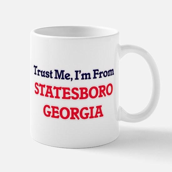 Trust Me, I'm from Statesboro Georgia Mugs