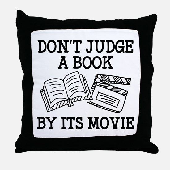 Don't Judge A Book By Its Movie Throw Pillow