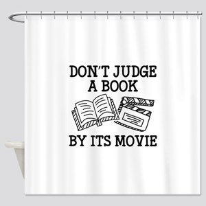 Don't Judge A Book By Its Movie Shower Curtain