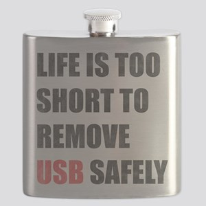 Life Is Too Short To Remove USB Safely Flask