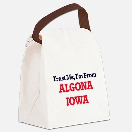 Trust Me, I'm from Algona Iowa Canvas Lunch Bag
