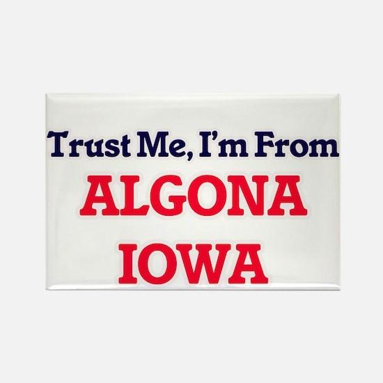 Trust Me, I'm from Algona Iowa Magnets