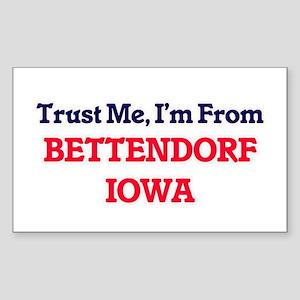 Trust Me, I'm from Bettendorf Iowa Sticker