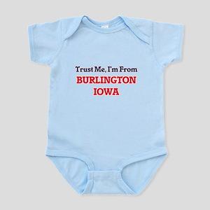 Trust Me, I'm from Burlington Iowa Body Suit