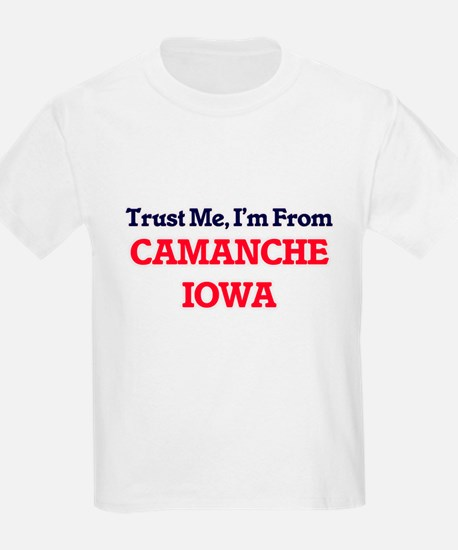 Trust Me, I'm from Camanche Iowa T-Shirt