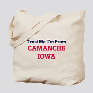Trust Me, I'm from Camanche Iowa Tote Bag