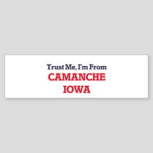 Trust Me, I'm from Camanche Iowa Bumper Sticker
