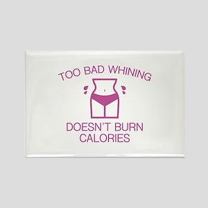 Whining Burn Calories Rectangle Magnet