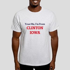 Trust Me, I'm from Clinton Iowa T-Shirt