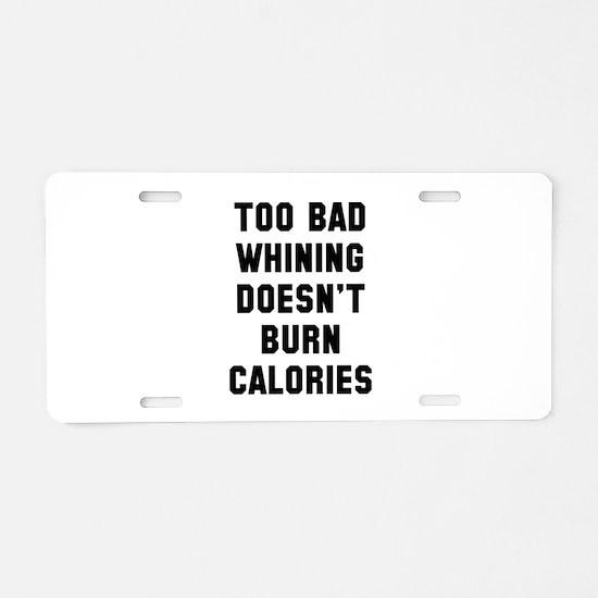 Too Bad Aluminum License Plate