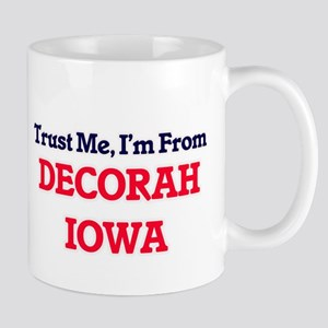 Trust Me, I'm from Decorah Iowa Mugs