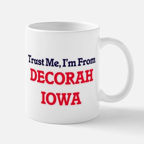 Trust Me, I'm from Decorah Iowa Mugs