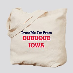 Trust Me, I'm from Dubuque Iowa Tote Bag