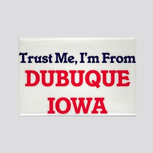 Trust Me, I'm from Dubuque Iowa Magnets
