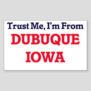 Trust Me, I'm from Dubuque Iowa Sticker