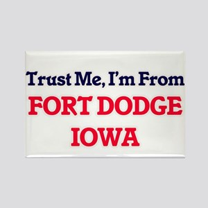Trust Me, I'm from Fort Dodge Iowa Magnets