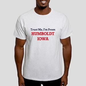 Trust Me, I'm from Humboldt Iowa T-Shirt