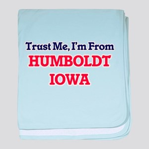 Trust Me, I'm from Humboldt Iowa baby blanket