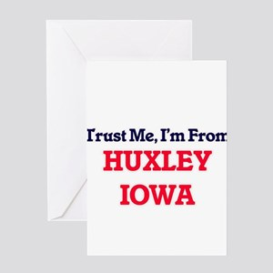 Trust Me, I'm from Huxley Iowa Greeting Cards