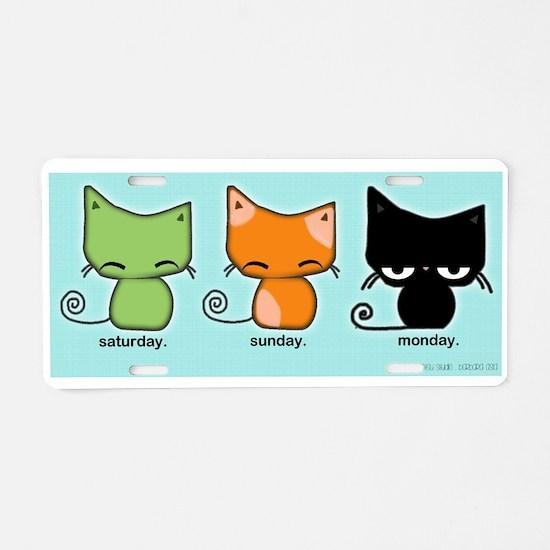 Saturday Sunday Monday Cats Aluminum License Plate