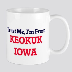 Trust Me, I'm from Keokuk Iowa Mugs