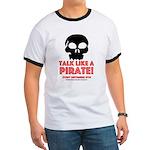 Talk Like A Pirate Ringer T T-Shirt