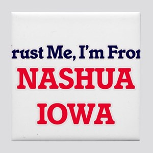 Trust Me, I'm from Nashua Iowa Tile Coaster
