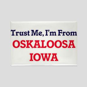 Trust Me, I'm from Oskaloosa Iowa Magnets