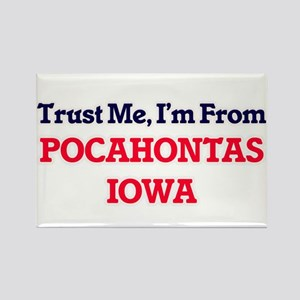 Trust Me, I'm from Pocahontas Iowa Magnets