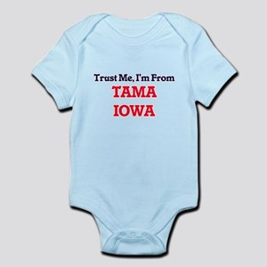 Trust Me, I'm from Tama Iowa Body Suit