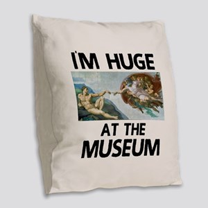 Huge at the Museum Burlap Throw Pillow