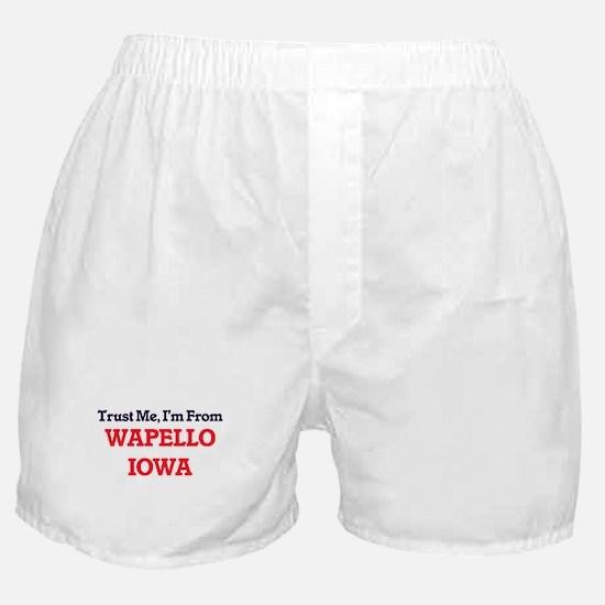Trust Me, I'm from Wapello Iowa Boxer Shorts