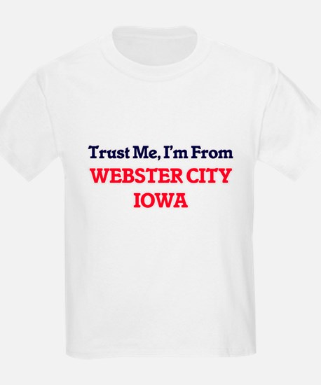 Trust Me, I'm from Webster City Iowa T-Shirt